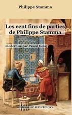 Les cent fins de parties de Philippe Stamma. Stamma, Philippe 9782322043705.#