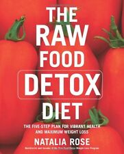 The Raw Food Detox Diet: The Five-Step Plan for Vi