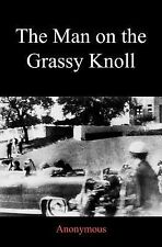 The Man On The Grassy Knoll: By Anonymous