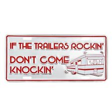 If the Trailers Rockin Funny Aluminum License Plate US Made Car Truck Auto Tag