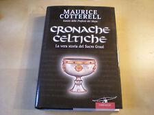 Cronache celtiche La vera storia del Sacro Graal Maurice M. Cotterell