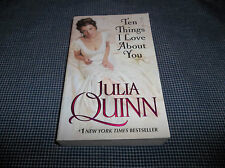 Ten Things I Love about You by Julia Quinn (2010, Paperback)