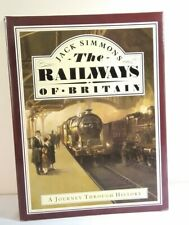THE RAILWAYS OF BRITAIN - A JOURNEY THROUGH HISTORY BY JACK SIMMONS - H/B 1986