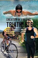 Creation du Triathlete Ultime : Apprendre les Secrets et les Astuces Utilises...