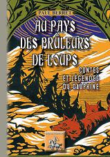Au pays des Brûleurs de loups (contes & légendes du Dauphiné) - Paul Berret
