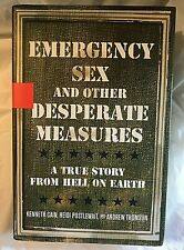 Cain Postlewait Thomson EMERGENCY SEX AND OTHER DESPERATE MEASURES First Edit 1