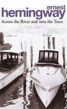 Across the River and Into the Trees von Ernest Hemingway (Taschenbuch)