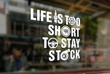 25cm Life is too short to stay stock Vinyl Sticker Funny Decals Bumper Car Auto