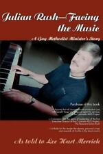 Julian Rush-Facing the Music: A Gay Methodist Minister's Story by Lee Hart Merr