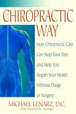 The Chiropractic Way: How Chiropractic Care Can Stop Your Pain and Help You