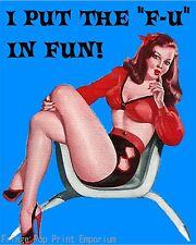 FU in Fun Art Print 8 x 10 - I Put FU in Fun - Pin Up Girl - Retro Humor Saying