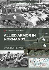 Casemate Publishers Illustrated Allied Armor in Normandy by Yves Buffetaut