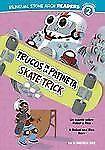 Trucos en la Patineta/Skate Trick: Un cuento sobre Robot y Rico/A-ExLibrary
