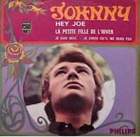 ++JOHNNY hey joe/la petite fille de l'hiver/je suis seul EP 1967 PHILIPS VG++