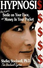 Hypnosis: How to Put a Smile on Your Face and Money in Your Pocket