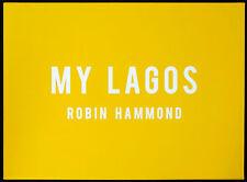 Robin HAMMOND. My Lagos. Editions Bessard, 2016. 1/30 ex. + tirage signé