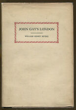 John Gay's London by William Henry Irving-First Edition in Dust Jacket-1928