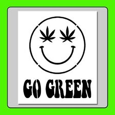 """6 X 7 Pot Leaf Smiley Face STENCIL Reads: """"GO GREEN"""" Pro Marijuana/Weed Sign"""
