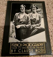 French Photography from its Origins to the Present by Claude Nori