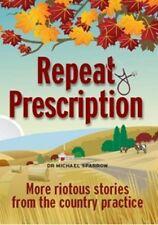 Repeat Prescription,Dr Michael Sparrow