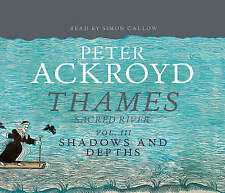 Peter Ackroyd, Simon Callow - The Thames: Sacred River Part 3 (Audio)