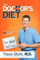 The Doctors Diet: Dr. Travis Storks STAT Program to Help You Lose Weight & Res