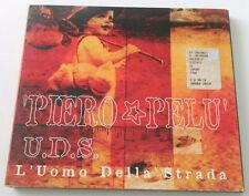 PIERO PELU' U.D.S. L'UOMO DELLA STRADA CD ALBUM 2002 DIGIPACK OTTIMO ROCK!!!