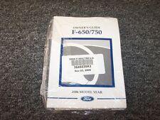 2006 Ford F650 & F750 Owner Owner's Operator Manual Set 5.9L 6.0L 7.2L Diesel