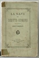 1883 - Diritto romano - Navigazione  - Navi - LA NAVE NEL DIRITTO ROMANO