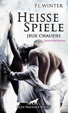 Heiße Spiele - jeux chaudes | Erotischer Roman von P.L. Winter