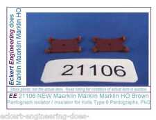 EE 21106 NEW Maerklin Märklin Marklin HO Brown Pantograph Isolator Insulator Pk2