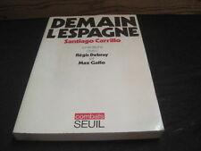 Santiago CARILLO: Demain l'Espagne, entretiens avec Régis DEBRAY & Max GALLO