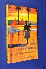 THE ROAD TO ANYWHERE Peter Pinney TRAVEL WRITINGS OF PETER PINNEY book