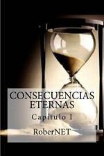 Consecuencias Eternas: Consecuencias Eternas I by Roberto Fernandez (2015,...