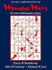Winning Ways: For Your Mathematical Plays, Volume. 2: Games in Particular, John