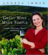 Great Wine Made Simple: Straight Talk from a Master Sommelier by Andrea Immer Ro