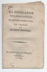 1789 REVOLUTION LA DESOLATION DES PROCUREURS .. OU LE PETIT MYSTERE