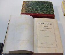 Il Brigantaggio o l'Italia dopo la dittatura di Garibaldi . 2 vol . 1867 ODDO