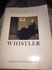 Whistler: A Medaenas Monograph on the Arts produced with The Artist's Limited Ed
