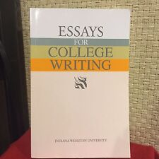 Essays for College Writing Indiana Wesleyan University Edition Free Shipping