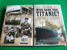 Who Sank the Titanic? The Final Verdict: NEW Maritime Hardback