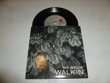 "H G WELLS - Walkin - 1989 UK 7"" 2-track Vinyl Single"