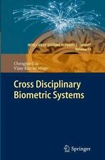 Intelligent Systems Reference Library: Cross Disciplinary Biometric Systems...