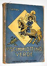 Yambo LO SCIMMIOTTINO VERDE Vallardi 1951 Illustrato Favole Ragazzi