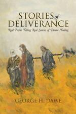 Stories of Deliverance: Real People Telling Real Stories of Divine Healing (Pape