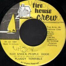 PLUGGY TERRIBLE Nuh Knock People Door 7 INCH VINYL Jamaica Firehouse Crew 1994