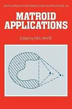 NEW Matroid Applications (Encyclopedia of Mathematics and its Applications)