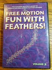 FREE MOTION FUN with Feathers! Patsy Thompson Intermediate / Advanced Vol 3