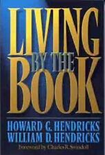 Living by the Book by William D. Hendricks and Howard G. Hendricks (1993,...