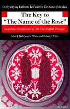 The Key to the Name of the Rose : Including Translations of All Non-English...